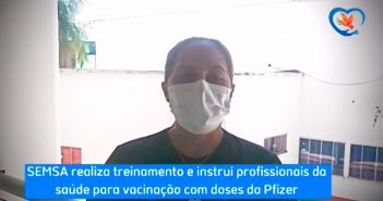 SEMSA realiza treinamento e instrui profissionais da saúde para vacinação com doses da Pfizer